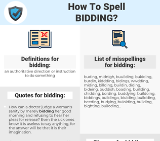 bidding, spellcheck bidding, how to spell bidding, how do you spell bidding, correct spelling for bidding