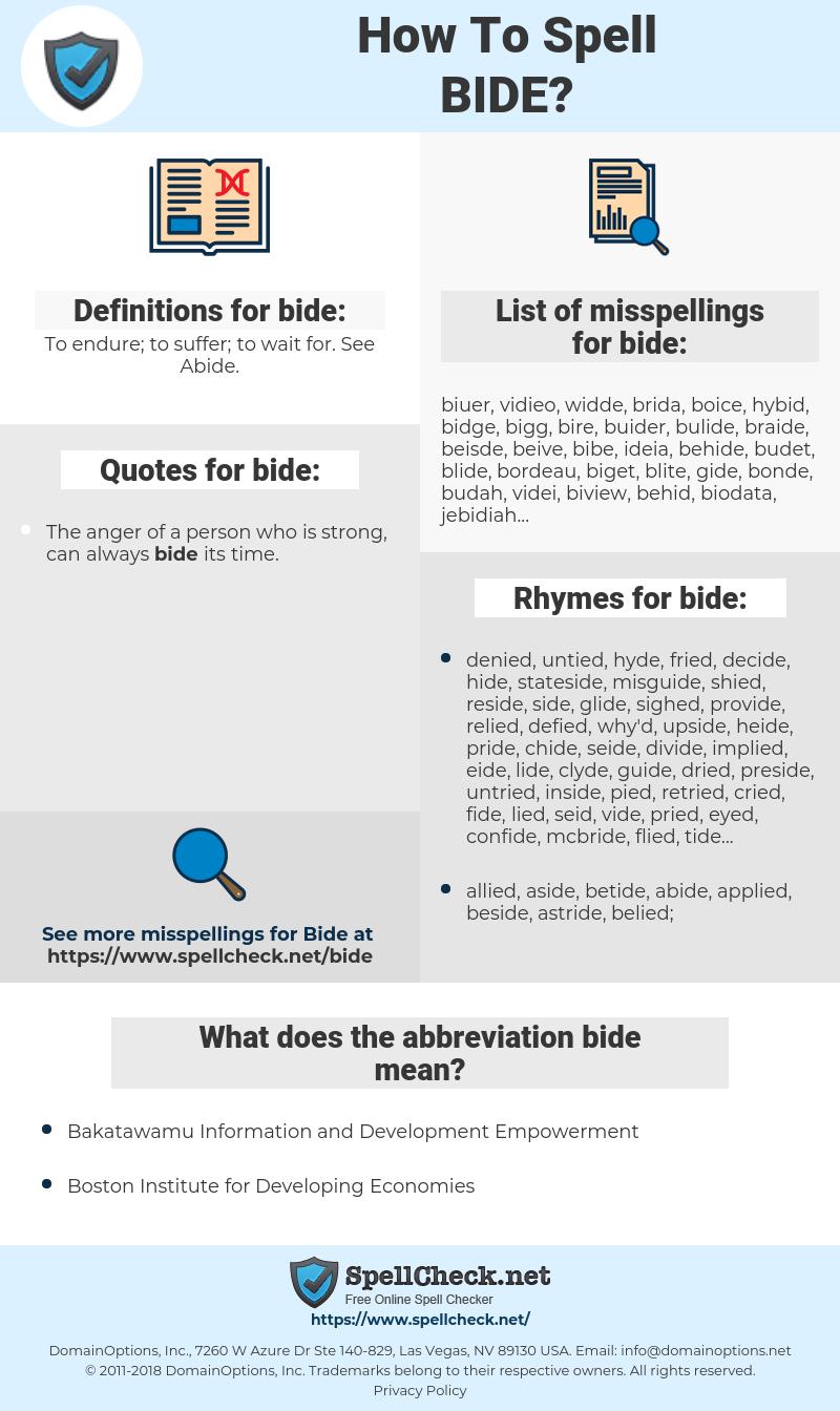 bide, spellcheck bide, how to spell bide, how do you spell bide, correct spelling for bide