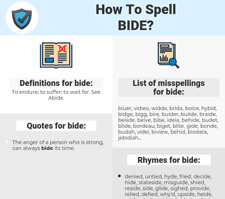 bide, spellcheck bide, how to spell bide, how do you spell bide, correct spelling for bide