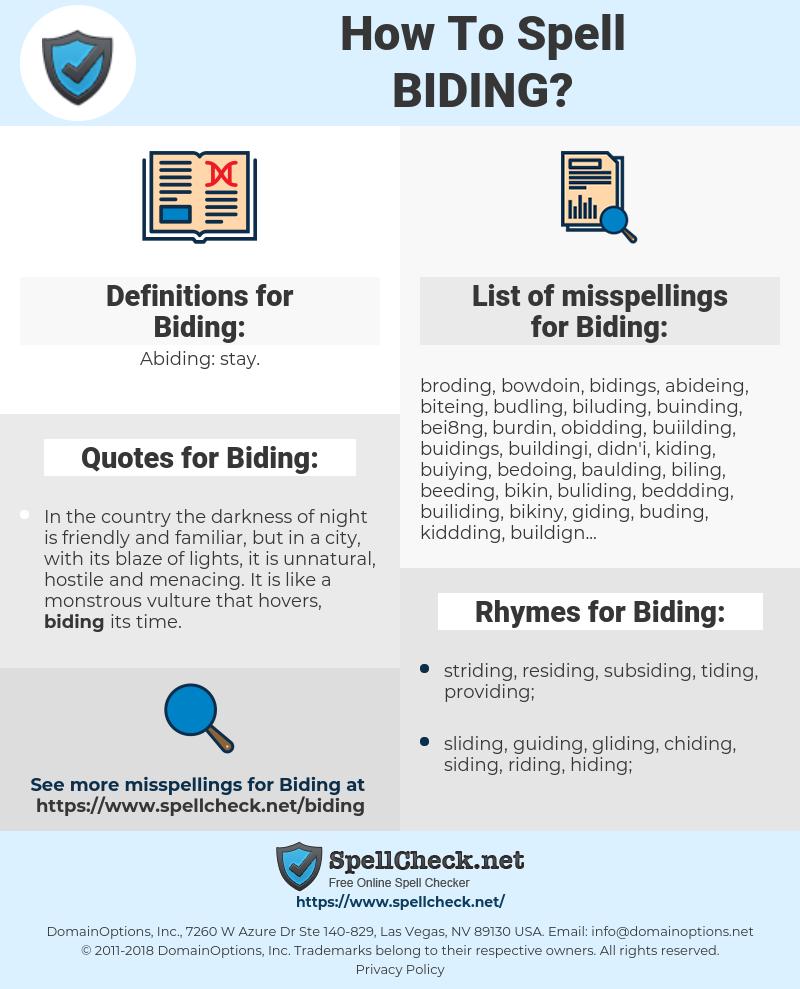 Biding, spellcheck Biding, how to spell Biding, how do you spell Biding, correct spelling for Biding