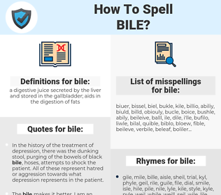 bile, spellcheck bile, how to spell bile, how do you spell bile, correct spelling for bile