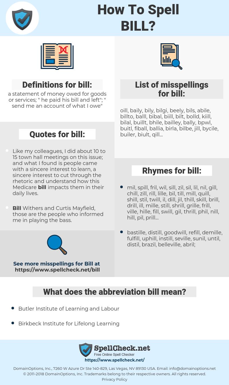 bill, spellcheck bill, how to spell bill, how do you spell bill, correct spelling for bill