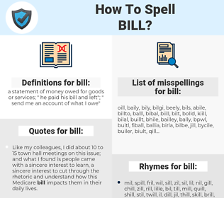bill, spellcheck bill, how to spell bill, how do you spell bill, correct spelling for bill