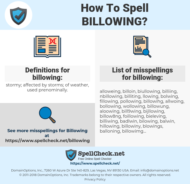 billowing, spellcheck billowing, how to spell billowing, how do you spell billowing, correct spelling for billowing