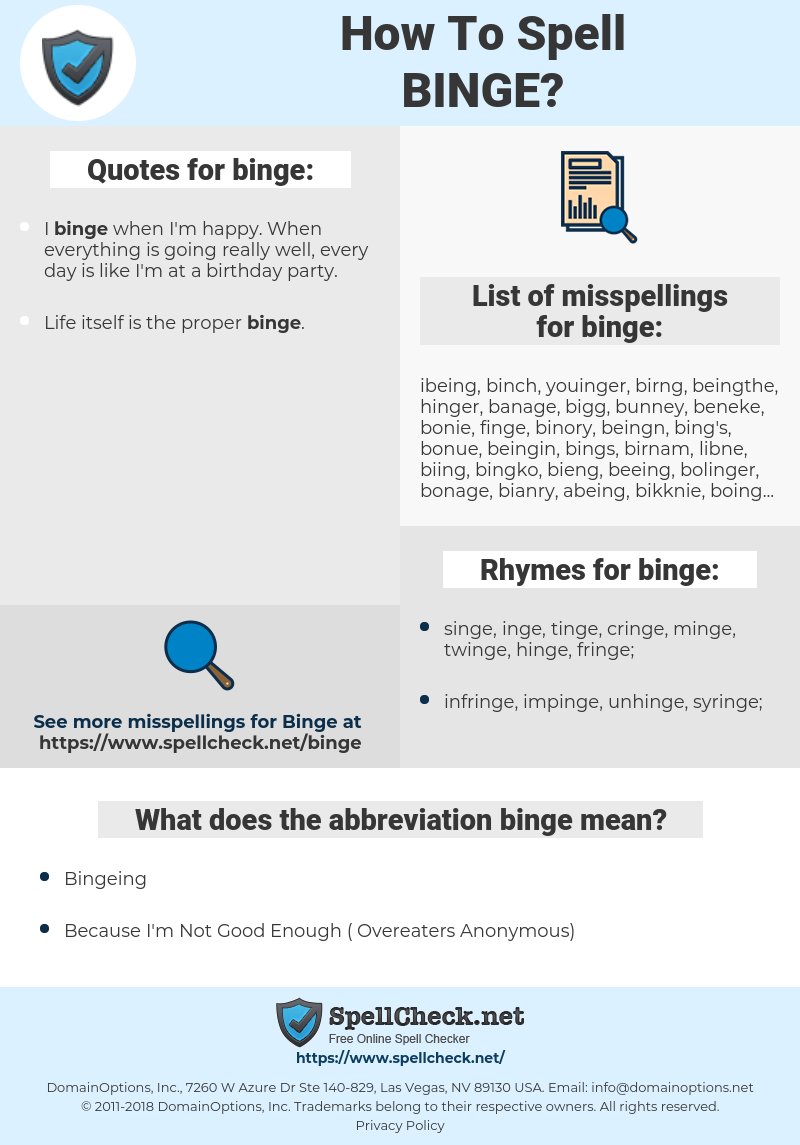 binge, spellcheck binge, how to spell binge, how do you spell binge, correct spelling for binge