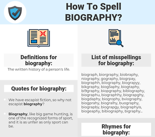 biography, spellcheck biography, how to spell biography, how do you spell biography, correct spelling for biography