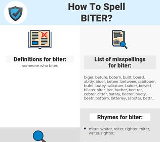 biter, spellcheck biter, how to spell biter, how do you spell biter, correct spelling for biter