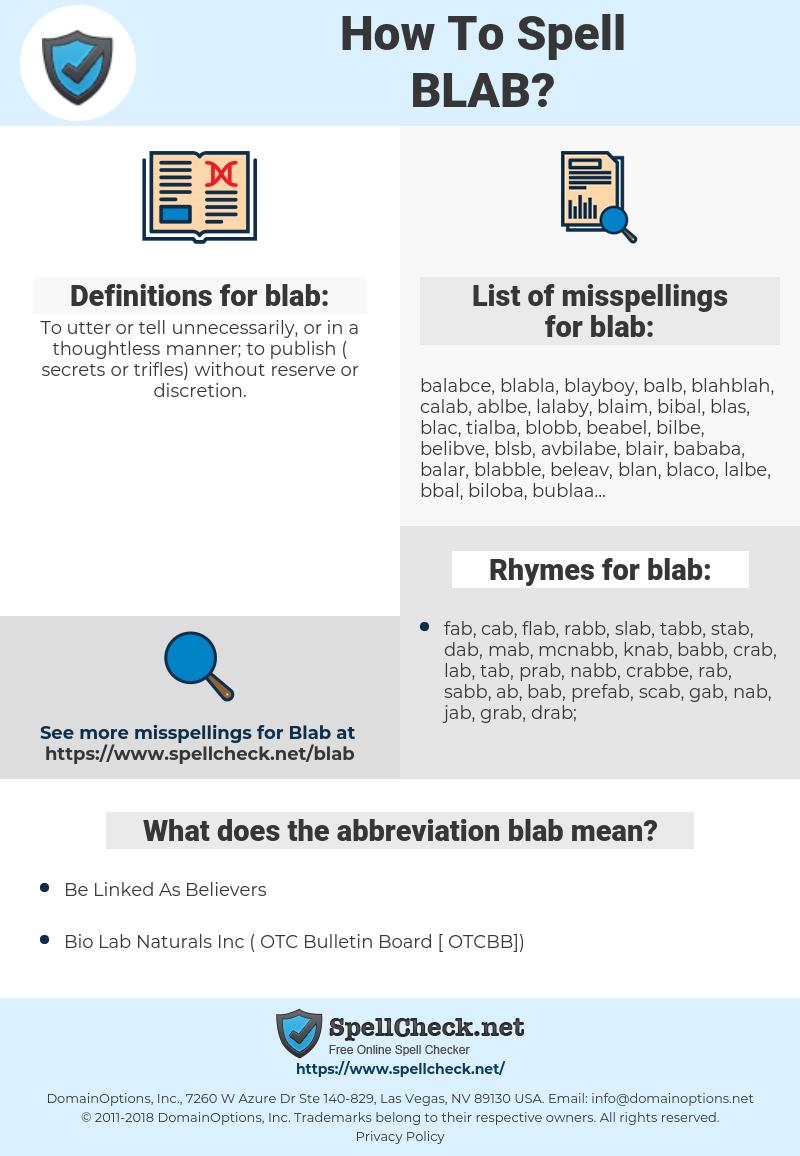 blab, spellcheck blab, how to spell blab, how do you spell blab, correct spelling for blab