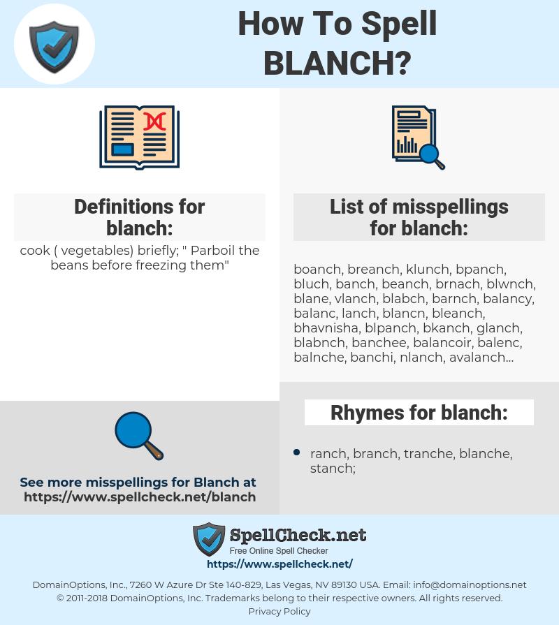 blanch, spellcheck blanch, how to spell blanch, how do you spell blanch, correct spelling for blanch