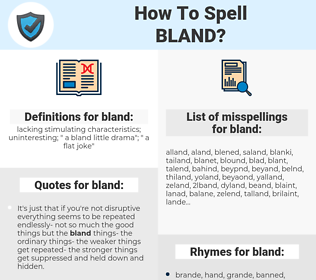 bland, spellcheck bland, how to spell bland, how do you spell bland, correct spelling for bland