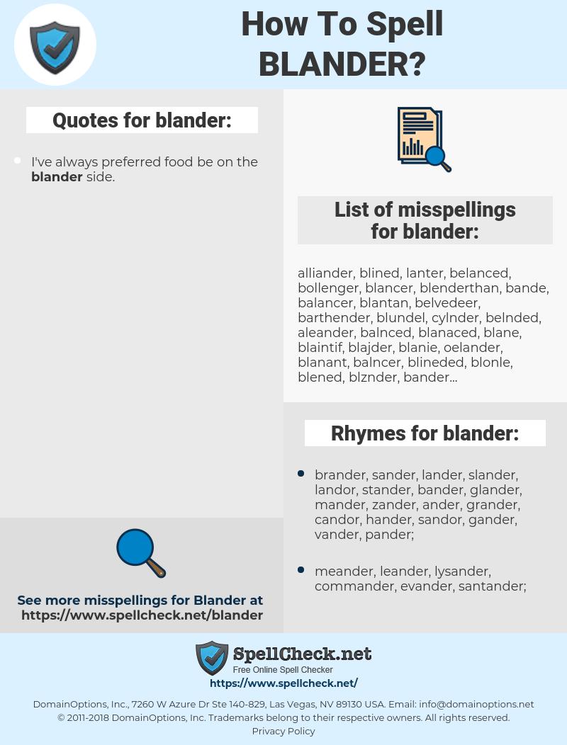 blander, spellcheck blander, how to spell blander, how do you spell blander, correct spelling for blander