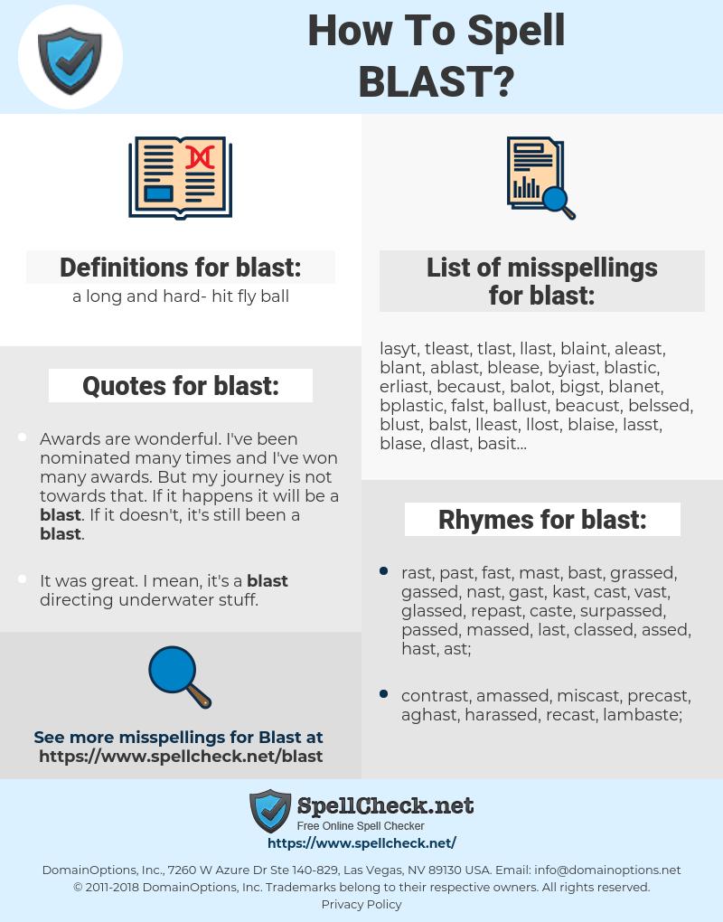 blast, spellcheck blast, how to spell blast, how do you spell blast, correct spelling for blast