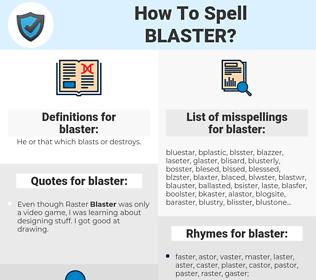 blaster, spellcheck blaster, how to spell blaster, how do you spell blaster, correct spelling for blaster