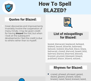 Blazed, spellcheck Blazed, how to spell Blazed, how do you spell Blazed, correct spelling for Blazed