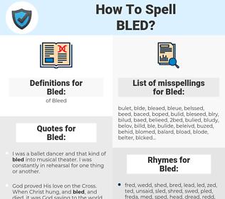 Bled, spellcheck Bled, how to spell Bled, how do you spell Bled, correct spelling for Bled