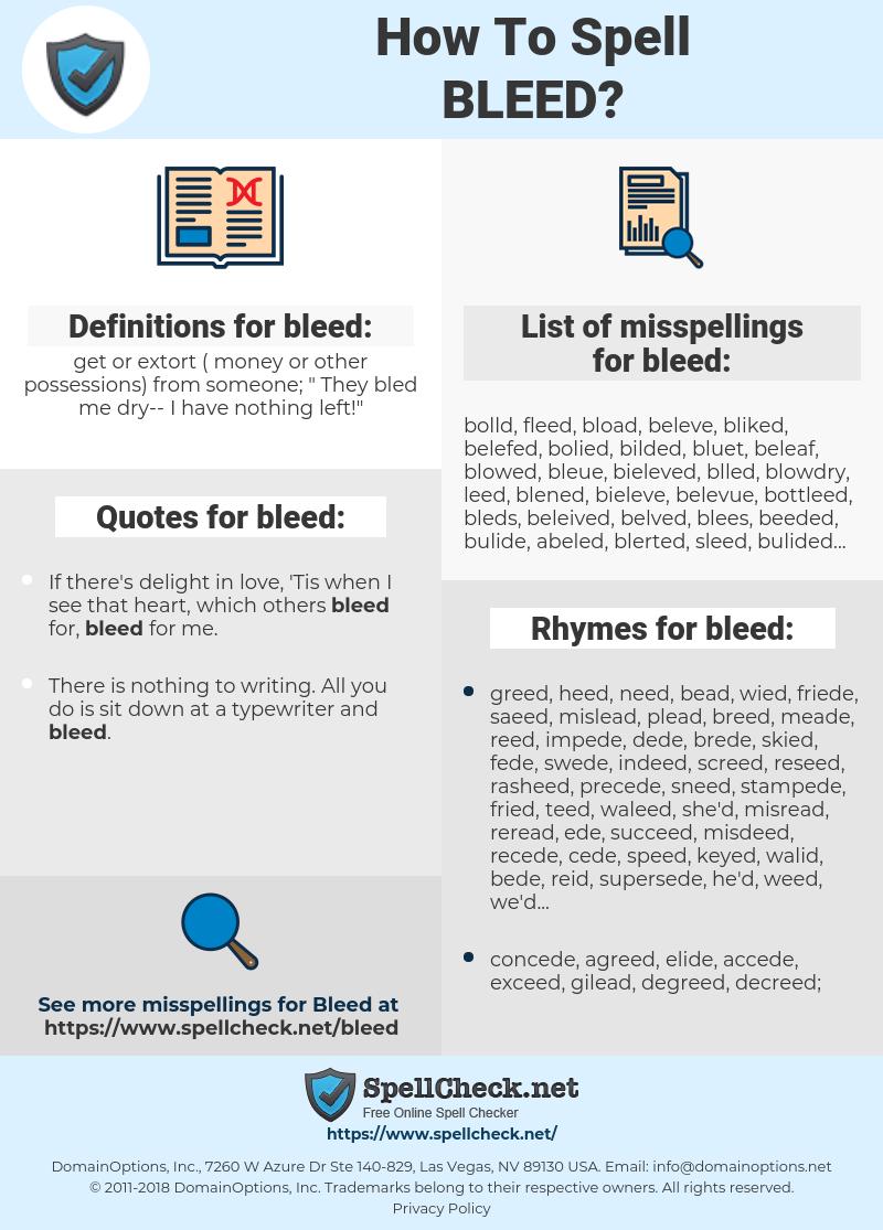 bleed, spellcheck bleed, how to spell bleed, how do you spell bleed, correct spelling for bleed