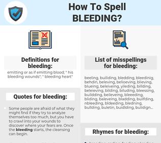 bleeding, spellcheck bleeding, how to spell bleeding, how do you spell bleeding, correct spelling for bleeding