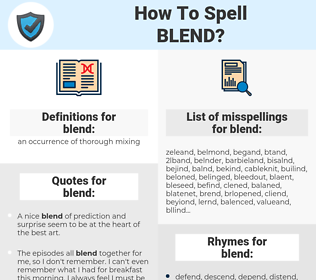blend, spellcheck blend, how to spell blend, how do you spell blend, correct spelling for blend