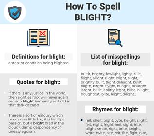 blight, spellcheck blight, how to spell blight, how do you spell blight, correct spelling for blight