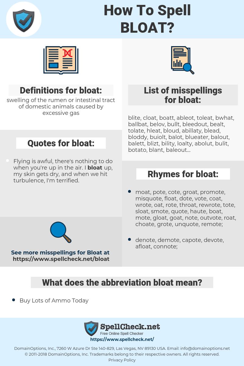 bloat, spellcheck bloat, how to spell bloat, how do you spell bloat, correct spelling for bloat