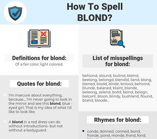 blond, spellcheck blond, how to spell blond, how do you spell blond, correct spelling for blond