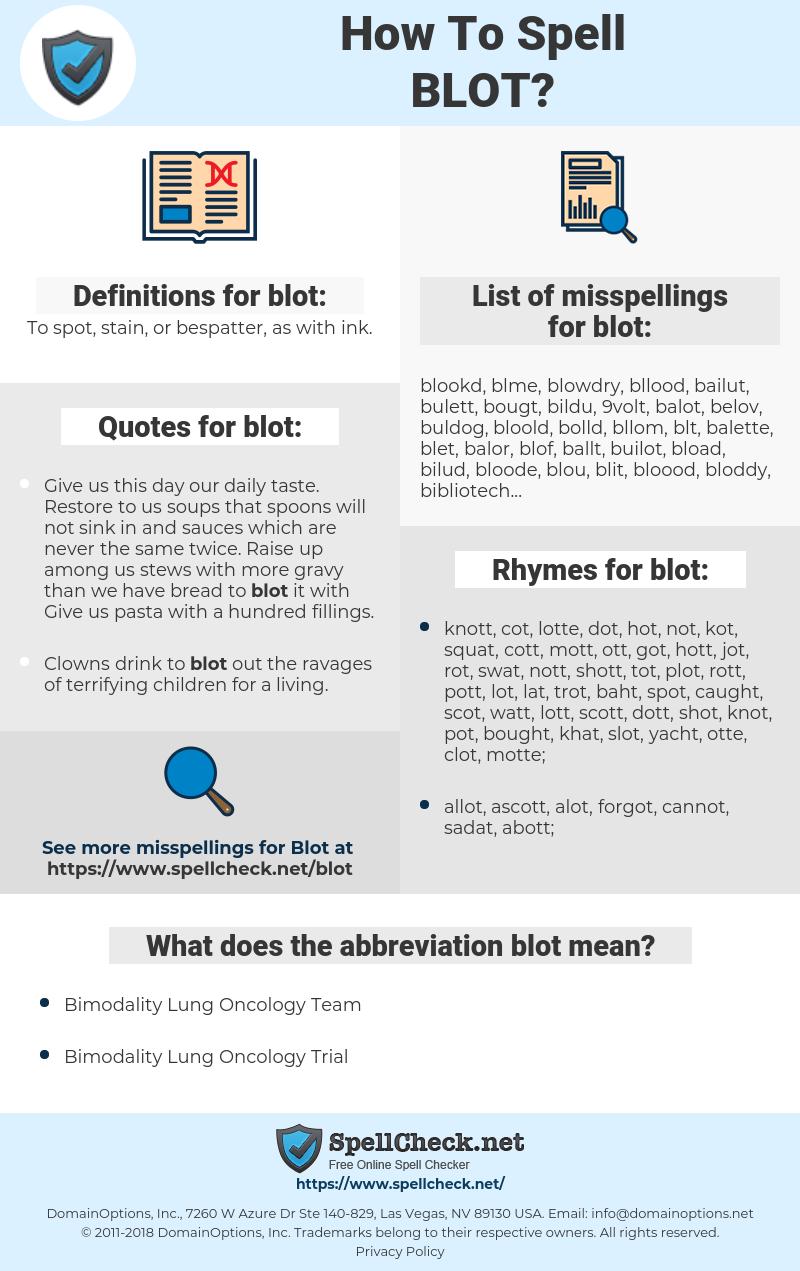 blot, spellcheck blot, how to spell blot, how do you spell blot, correct spelling for blot