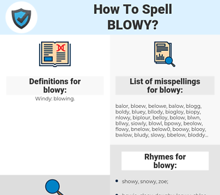 blowy, spellcheck blowy, how to spell blowy, how do you spell blowy, correct spelling for blowy