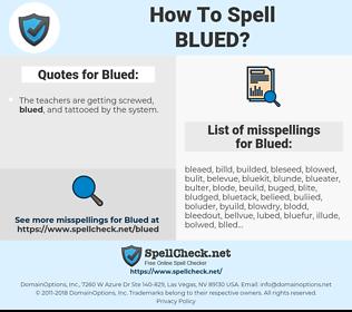 Blued, spellcheck Blued, how to spell Blued, how do you spell Blued, correct spelling for Blued