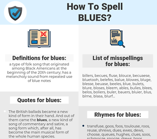 blues, spellcheck blues, how to spell blues, how do you spell blues, correct spelling for blues