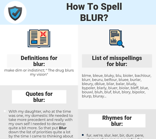 blur, spellcheck blur, how to spell blur, how do you spell blur, correct spelling for blur