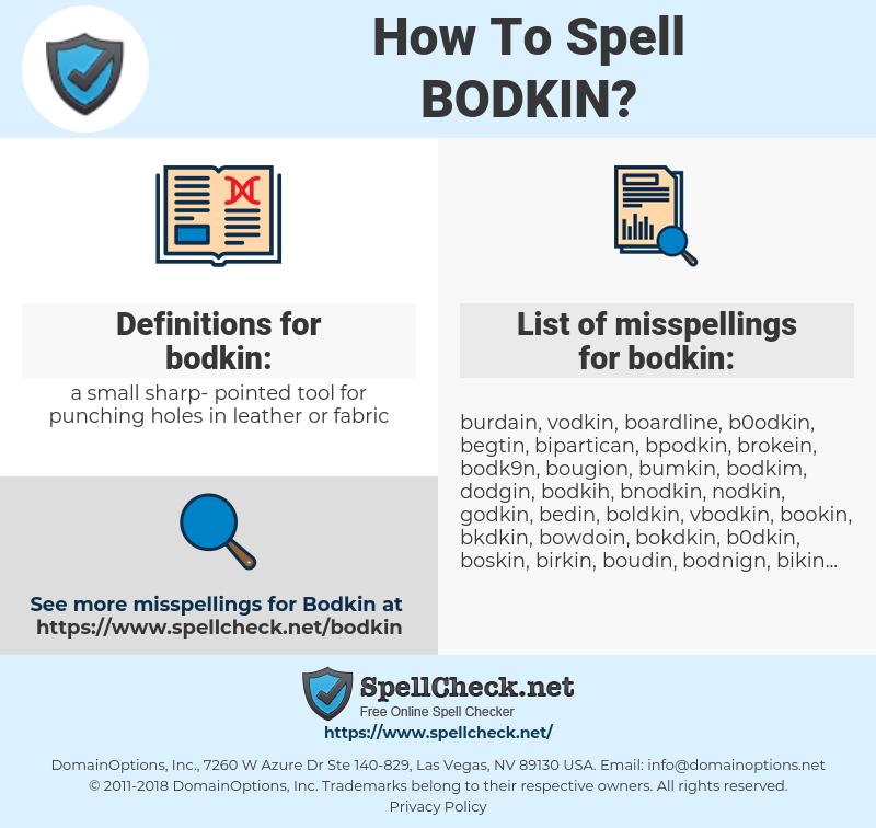 bodkin, spellcheck bodkin, how to spell bodkin, how do you spell bodkin, correct spelling for bodkin