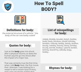 body, spellcheck body, how to spell body, how do you spell body, correct spelling for body