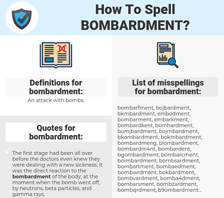bombardment, spellcheck bombardment, how to spell bombardment, how do you spell bombardment, correct spelling for bombardment