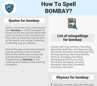 bombay, spellcheck bombay, how to spell bombay, how do you spell bombay, correct spelling for bombay