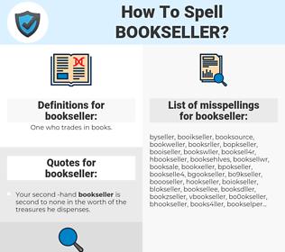 bookseller, spellcheck bookseller, how to spell bookseller, how do you spell bookseller, correct spelling for bookseller