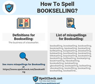 Bookselling, spellcheck Bookselling, how to spell Bookselling, how do you spell Bookselling, correct spelling for Bookselling