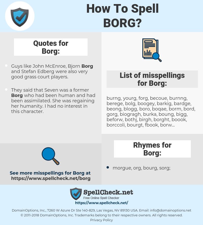 Borg, spellcheck Borg, how to spell Borg, how do you spell Borg, correct spelling for Borg