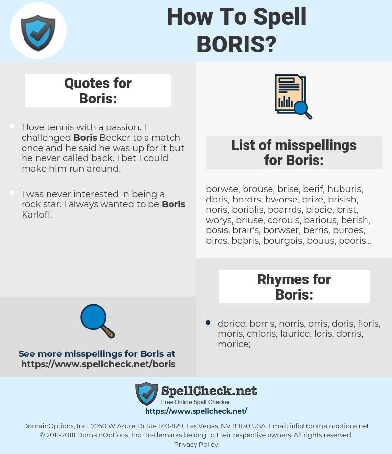 Boris, spellcheck Boris, how to spell Boris, how do you spell Boris, correct spelling for Boris