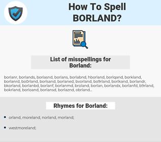 Borland, spellcheck Borland, how to spell Borland, how do you spell Borland, correct spelling for Borland