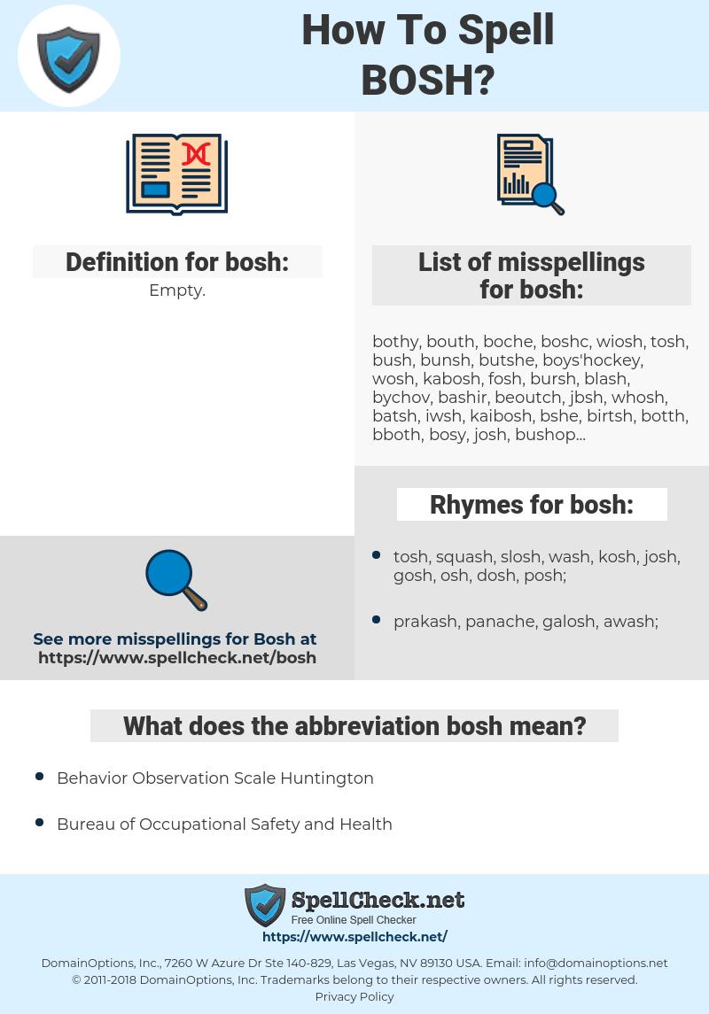 bosh, spellcheck bosh, how to spell bosh, how do you spell bosh, correct spelling for bosh