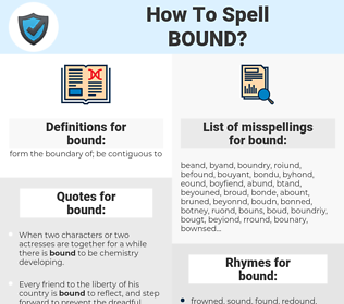 bound, spellcheck bound, how to spell bound, how do you spell bound, correct spelling for bound