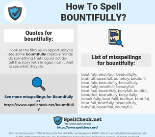 bountifully, spellcheck bountifully, how to spell bountifully, how do you spell bountifully, correct spelling for bountifully
