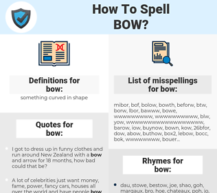 bow, spellcheck bow, how to spell bow, how do you spell bow, correct spelling for bow