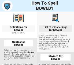 bowed, spellcheck bowed, how to spell bowed, how do you spell bowed, correct spelling for bowed
