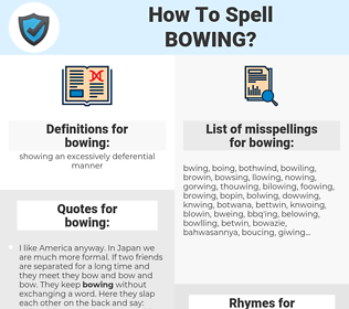 bowing, spellcheck bowing, how to spell bowing, how do you spell bowing, correct spelling for bowing