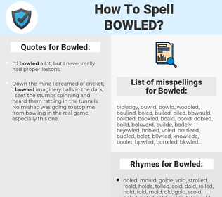 Bowled, spellcheck Bowled, how to spell Bowled, how do you spell Bowled, correct spelling for Bowled