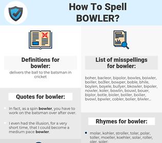 bowler, spellcheck bowler, how to spell bowler, how do you spell bowler, correct spelling for bowler