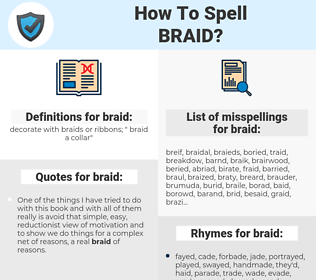 braid, spellcheck braid, how to spell braid, how do you spell braid, correct spelling for braid