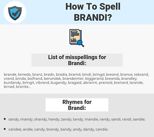 Brandi, spellcheck Brandi, how to spell Brandi, how do you spell Brandi, correct spelling for Brandi