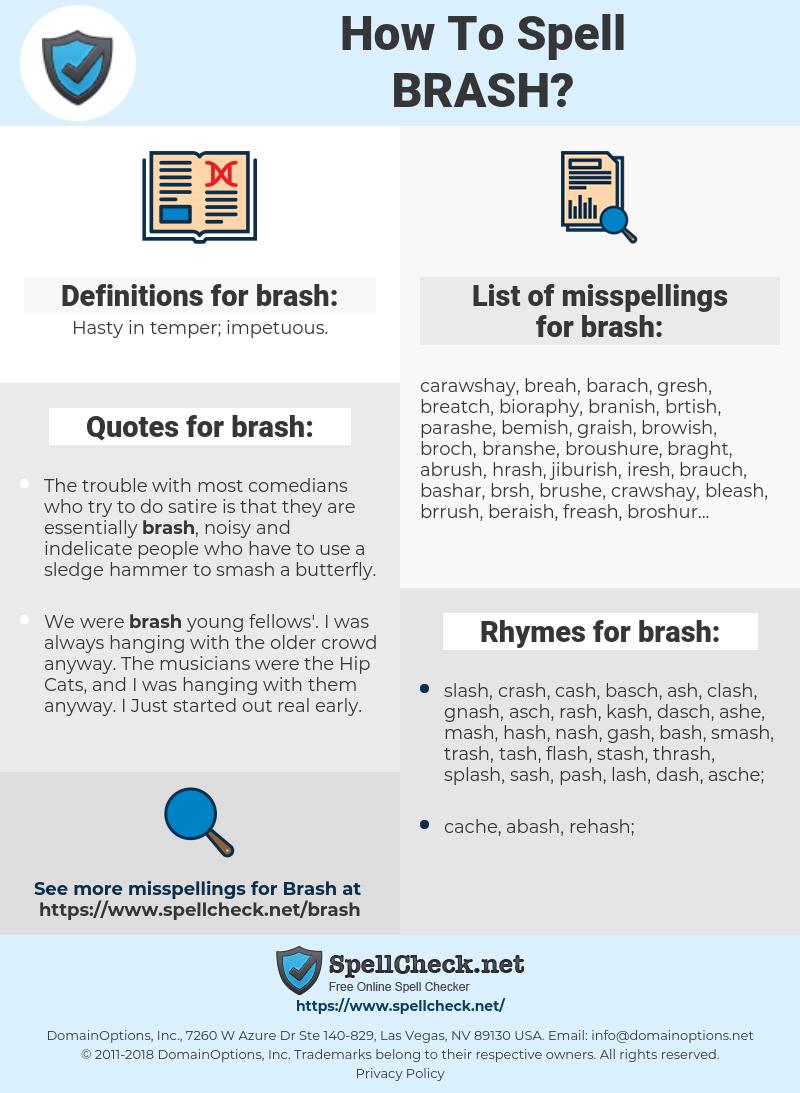 brash, spellcheck brash, how to spell brash, how do you spell brash, correct spelling for brash